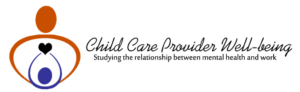 Child Care Provider Well-being: Relationship Between Mental Health and Work