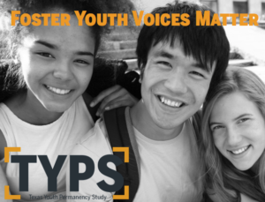 Foster Youth Voices Matter: The Texas Youth Permanency Study (typs)