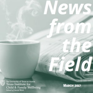 News From The Field: March 2017