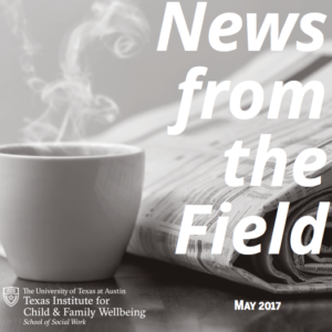 News from the field may 2017