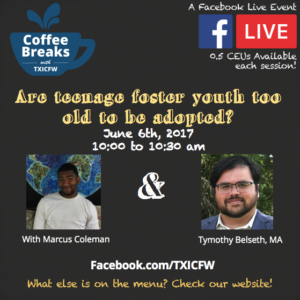 Coffee Breaks With Txicfw: Are Teenage Foster Youth Too Old To Be Adopted?