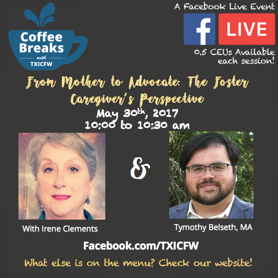 Coffee Breaks With Txicfw: From Mother To Advocate: The Foster Caregiver's Perspective