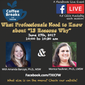 """Coffee Breaks With Txicfw: What Professionals Need To Know About """"13 Reasons Why"""""""