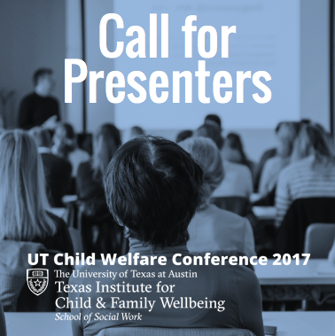 Ut Child Welfare Conference 2017- Call For Presenters!