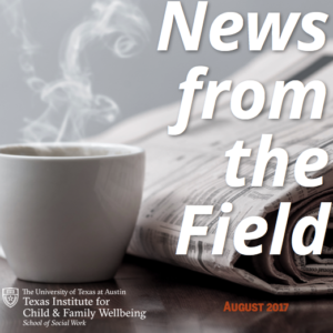 News From The Field: August 2017