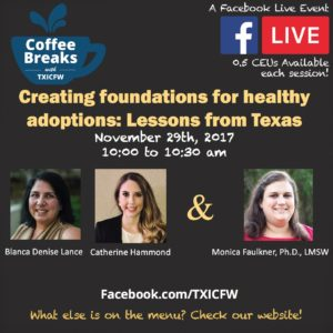 Coffee Breaks with TXICFW: Creating foundations for healthy adoptions: Lessons from Texas