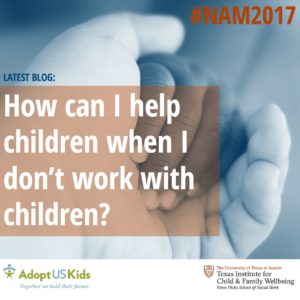 How Can I help Children when I don't work with children?
