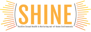 SHINE: positive Sexual Health for youth IN out-of-home Environments