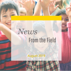 News From The Field: August 2019