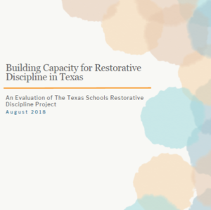 Gerlach, B., Tennant P., Mckerlie K. (2018) Building Capacity For Restorative Discipline In Texas: An Evaluation Of The Texas Schools Restorative Discipline Project. Austin, Tx: The University Of Texas At Austin