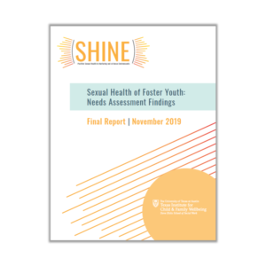 Sexual Health Of Foster Youth: Needs Assessment Findings Final Report
