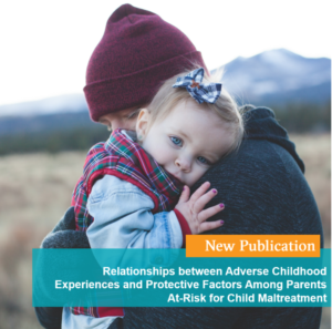 Relationships between Adverse Childhood Experiences and Protective Factors Among Parents At-Risk for Child Maltreatment