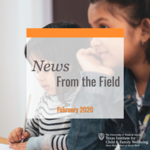 News From The Field: February 2020