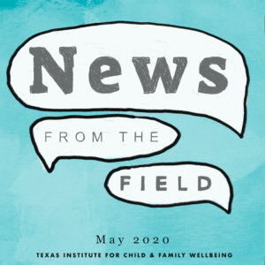 News From The Field: May 2020