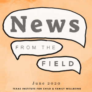 News From The Field: June 2020