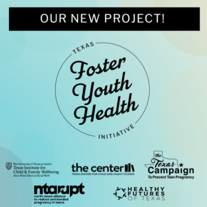 The Texas Institute for Child & Family Wellbeing receives $5.4 million-dollar grant for The Texas Foster Youth Health Initiative