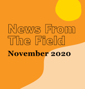November 2020 News From The Field
