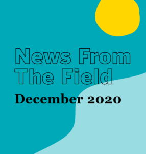 December 2020 News From The Field