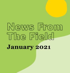 January 2021 News from the Field