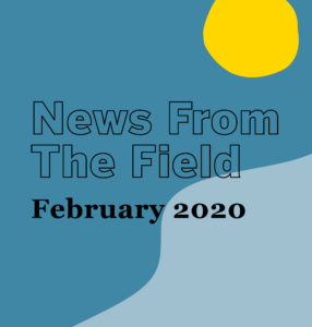February 2021 News From The Field