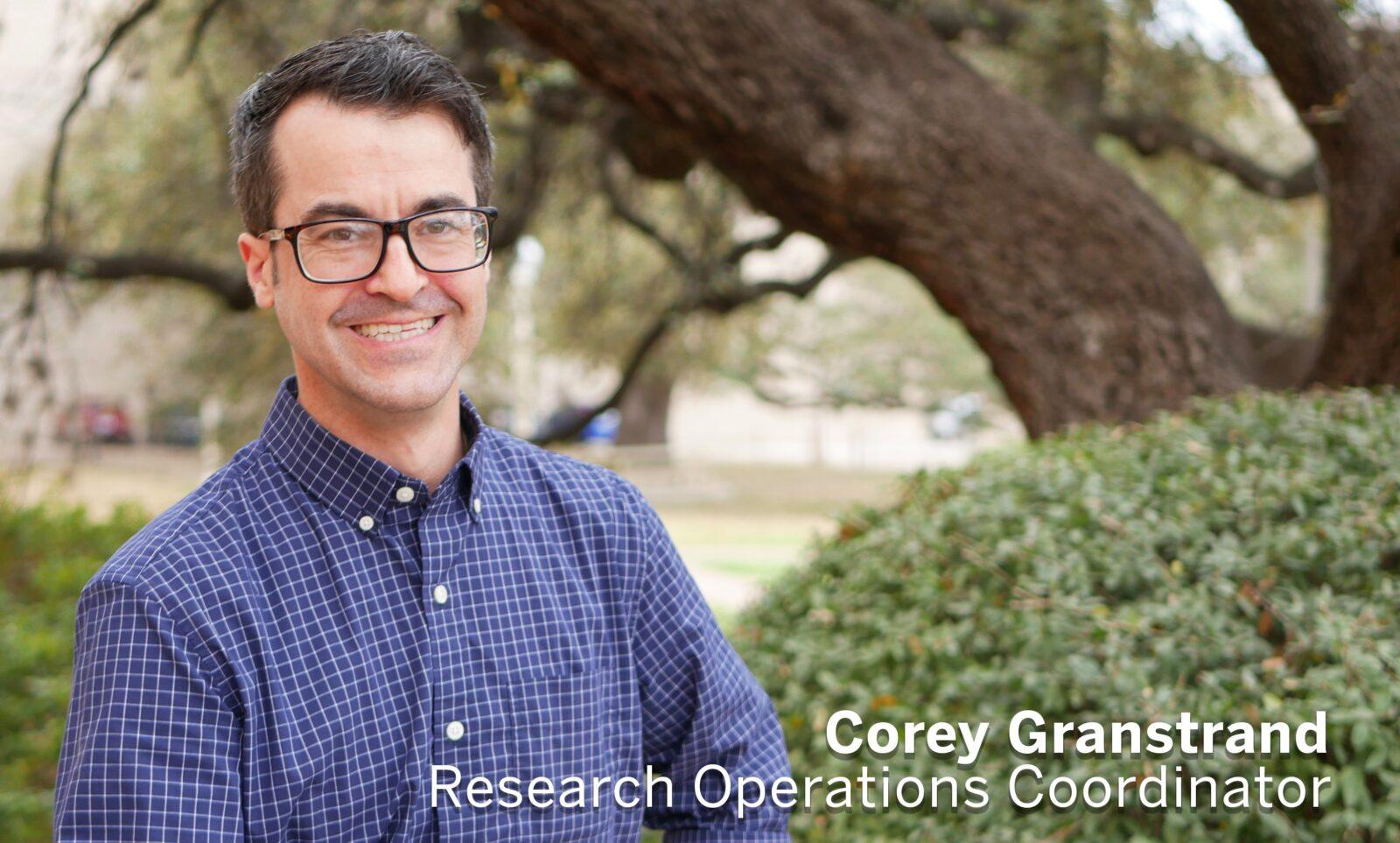 Corey Granstrand, Research Operations Coordinator