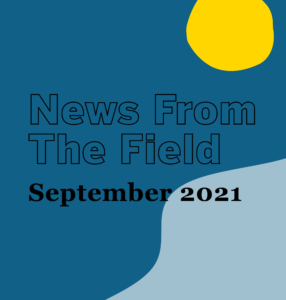 September 2021 News From the Field