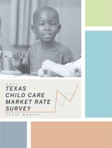 2021 Texas Child Care Market Rate Survey